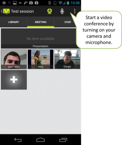 Start a video conference and communicate with your meeting colleagues face to face.