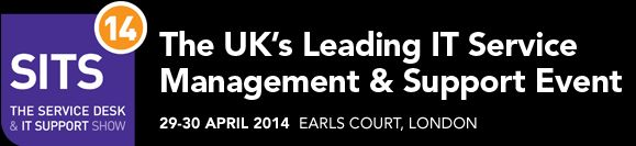 Visit the UK's leading Service Desk and IT Support Show (SITS), 29 -30 April, in London