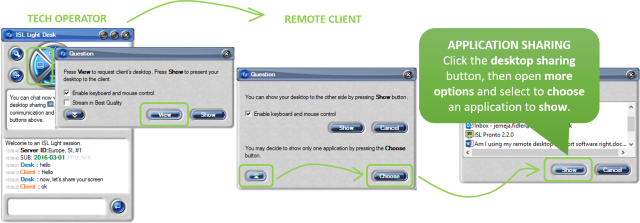 To start application sharing, the operator needs to ask the client to view the screen, meanwhile the client chooses an application and confirms to show it to the operator.