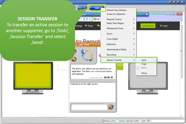 To transfer an active session to another supporter, go to 'Tools', 'Session Transfer' and select 'Send'.